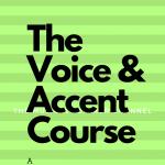 The Voice & Accent Course